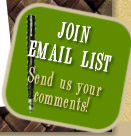 Join Email List - send us your comments!